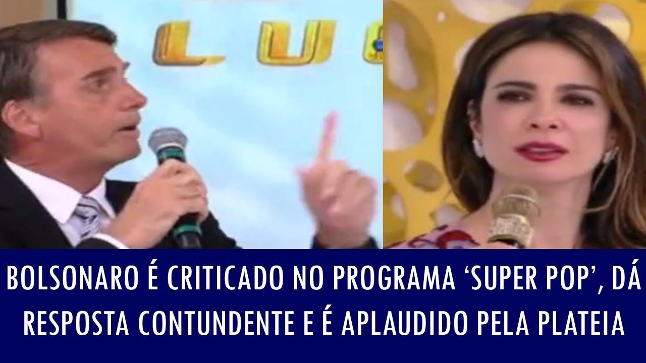 Bolsonaro é criticado no programa 'Super Pop', dá resposta contundente e é aplaudido pela plateia