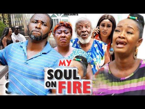 MY SOUL ON FIRE Season 5&6 (New Movie Full HD) Onny Micheal 2021 Latest Nigerian New Nollywood Movie