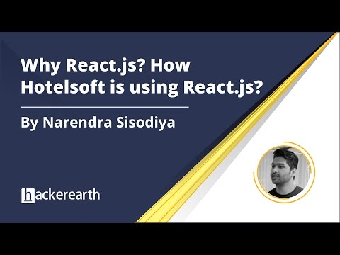 Why React.js | How Hotelsoft is using React.js | Narendra Sisodiya | Hackerearth