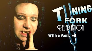 *ASMR* Vampire relaxation with tuning forks