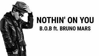 Nothin' on you - b.o.b ft. bruno mars (lyrics)
