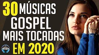 Louvores e Adoração 2020 - As Melhores Músicas Gospel Mais Tocadas 2020 - Músicas evangélica gospel
