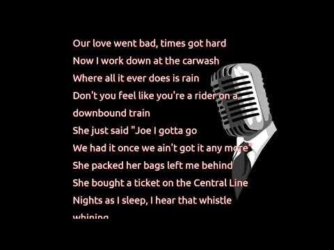 Bruce Springsteen - Downbound Train (lyrics)