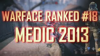 Warface Ranked #18 - Medic 2013 (FBG, GGC, SCL)