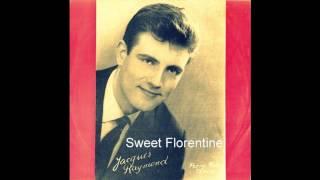 Jacques Raymond - Sweet Florentine