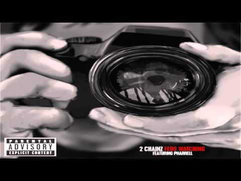 2 Chainz - Feds Watching (feat. Pharrell)