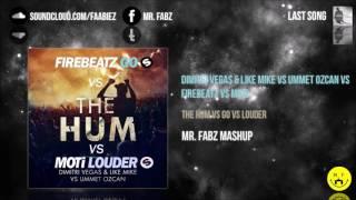Dimitri Vegas & Like Mike vs Firebeatz vs MOTi - The Hum vs Go vs Louder (Mr. Fabz Mashup)