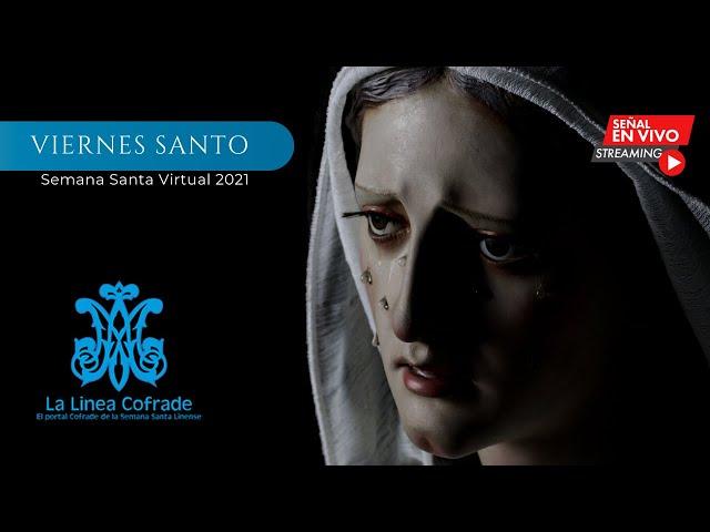 [SEMANA SANTA VIRTUAL 2021] Viernes Santo. La Línea de la Concepción.