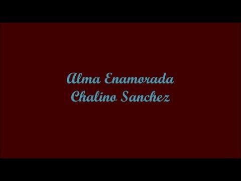 Alma Enamorada (A Soul In Love) - Chalino Sanchez (Letra - Lyrics)