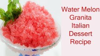 Watermelon Granita Recipe Frozen Italian Summer Dessert तरबूच का इटालियन डिजर्ट रेसिपी