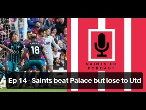 Saints FC Podcast: Ep 14 Saints beat Palace but lose to Man United | The Ugly Inside
