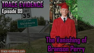 The Vanishing of Branson Perry - Trace Evidence #89