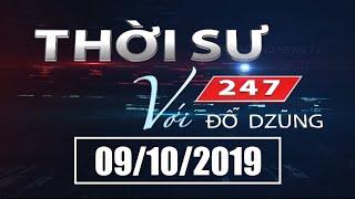Thời Sự 247 Với Đỗ Dzũng | Hồng Kông 'không chịu bỏ mặt nạ' | 09/10/2019 SETTV www.setchannel.tv