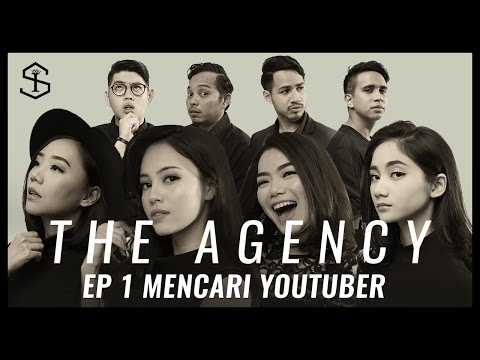 Mencari YouTuber | The Agency - Episode 1 (Season 1 Pilot)