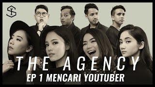 Mencari YouTuber | The Agency - Episode 1 (Season 1 Pilot) thumbnail