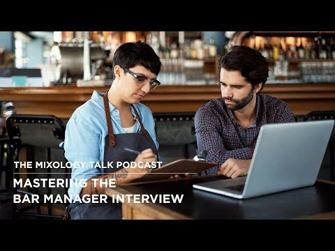 How to Nail that Bar Manager Interview - The Mixology Talk Podcast