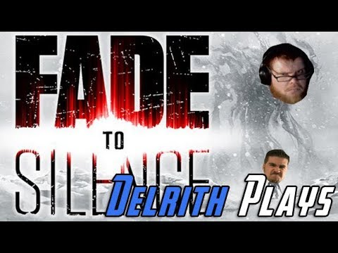 Del Plays Fade to Silence!