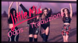 Little Mix - Oops(Ft Charlie Puth) Traduzione