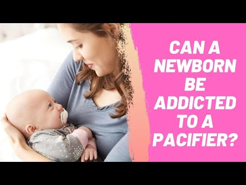 Can a Newborn Be Addicted to a Pacifier