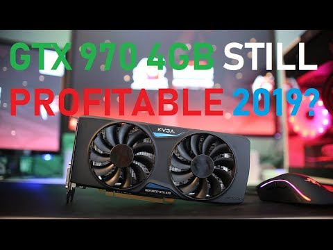 Is Mining Still Profitable On A NVIDIA GTX 970 4GB For 2019?