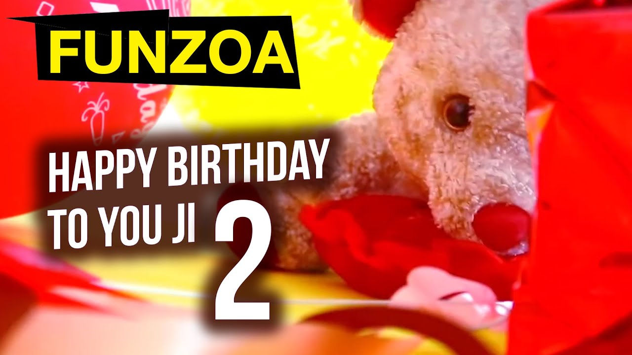Happy Birthday To You Ji Part 2 Funzoa Mimi Teddy Perfect B Day Song For Your Friends Family Youtube