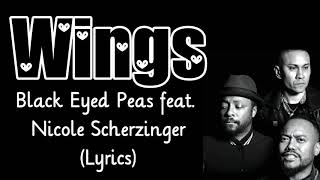 Black Eyed Peas feat. Nicole Scherzinger - Wings (Lyrics)