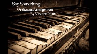 """Say Something"" by A Great Big World (Orchestral Arrangement)"