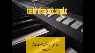 Kesihir cinta dangdut rock sampling keyboard Yamaha psr s970