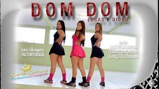 Dom Dom - Lucas e Diogo (Coreografia Prof. Camila Carmona)