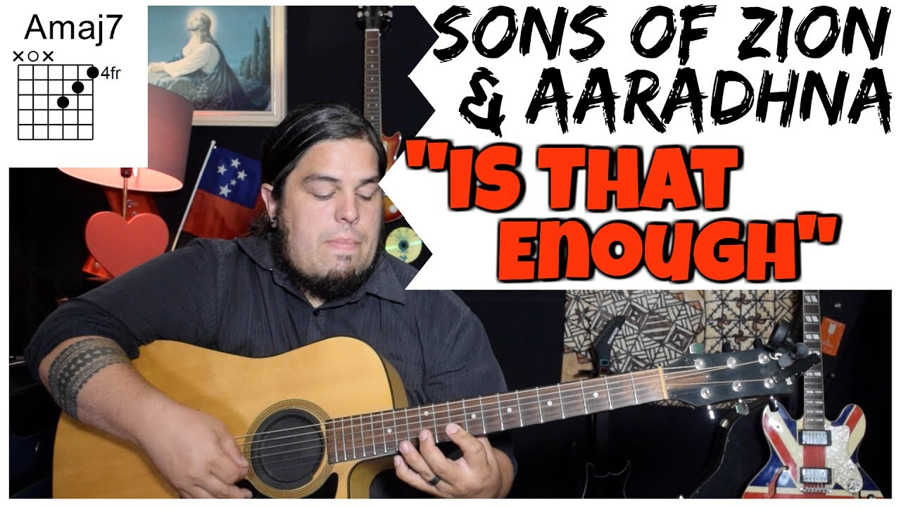 sons-of-zion-aaradhna-is-that-enough-guitar-tutorial-natpicking