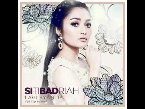 Siti Badriah - Lagi Syantik (Minus One)