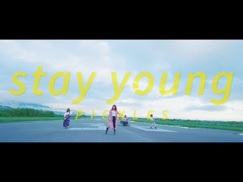 PICKLES「stay young」Music Video