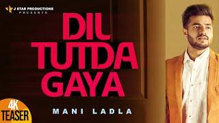 DIL TUTDA GAYA || Mani Ladla || Teaser || J STAR Productions
