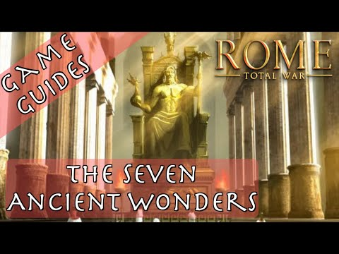 THE 7 ANCIENT WONDERS - Game Guides - Rome: Total War