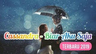 Cassandra Biar Aku Saja Lirik Official Video