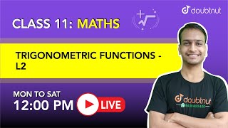 TRIGONOMETRIC FUNCTIONS |Most Important Question |Class 11 Maths | 12 PM By Akshay Sir |L2| Doubtnut