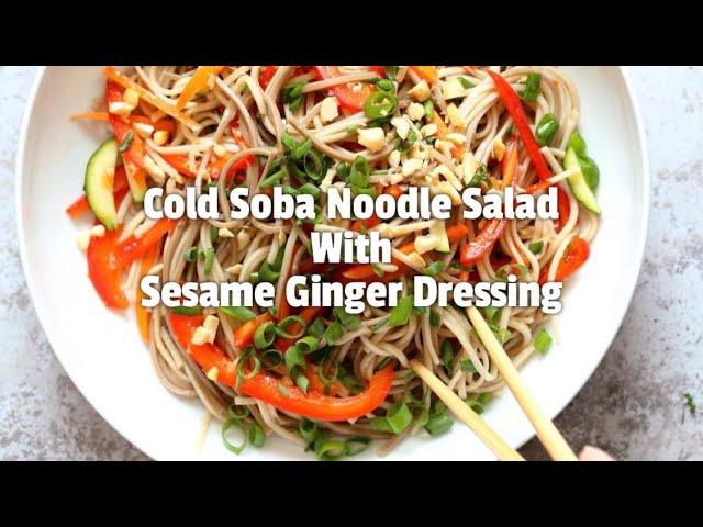 COLD SOBA NOODLE SALAD WITH SESAME GINGER DRESSING | Vegan Richa Recipes