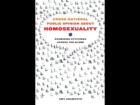 Amy Adamczyk - Cross-National Public Opinion about Homosexuality - John Jay Research Book Talk