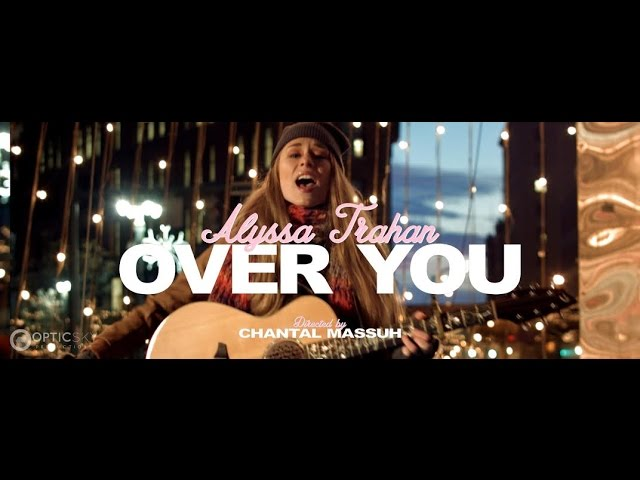Alyssa Trahan - Over You (Official Music Video)
