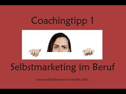 Coachingtipp 1: Selbstmarketing - Werde sichtbar im Beruf