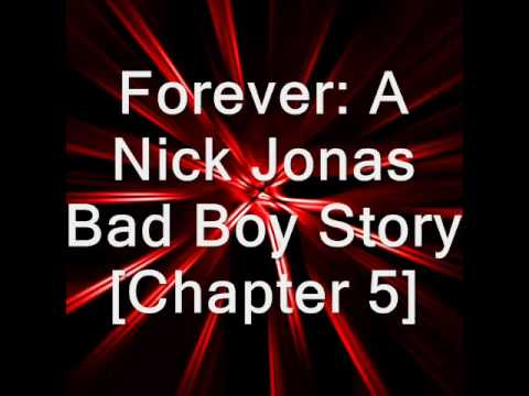 Forever [A Nick Jonas Bad Boy Story Chapter 5]