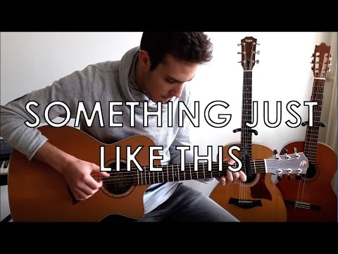 The Chainsmokers & Coldplay - Something Just Like This (Fingerstyle Guitar Cover) By Guus Music