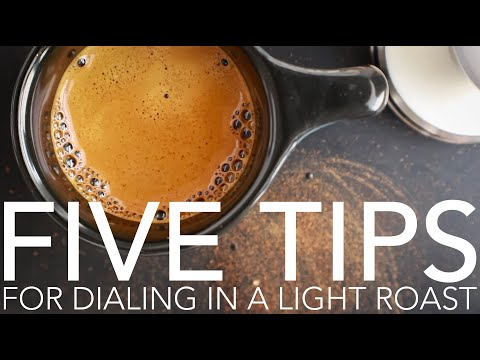 FIVE TIPS - For Dialing In A Light Roast
