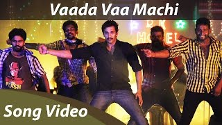 Vaada Vaa Machi Full Song Video HD | Orange Music