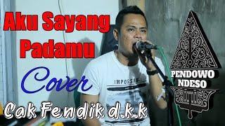 Download Lagu buat kekasih-Aku Sayang Padamuu - Cover Cak Fendik & Pendowo Ndeso Versi Latihan