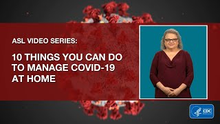 ASL video series: 10 things you can do to manage covid-19 at home