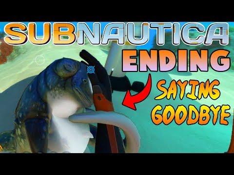 Saying *GOODBYE* -  Subnautica Ending Part #19