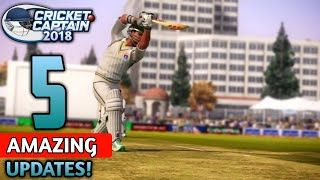 CRICKET CAPTAIN 2018- 5 AMAZING UPDATE