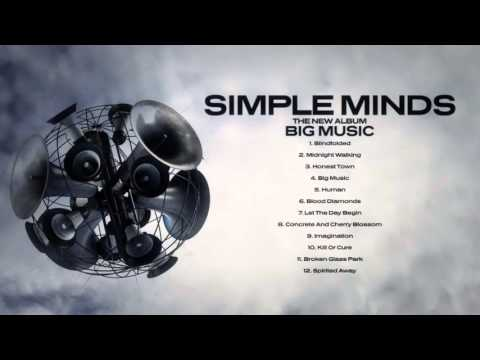 Simple Minds - Big Music (Album 2014 - HQ)
