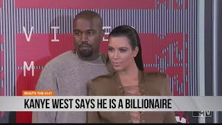 Kanye West says he's a billionaire